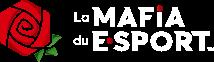 La Mafia du E-Sport™